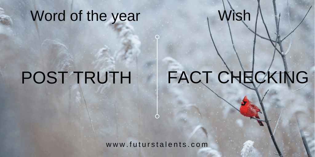 Mot de l'année Post Truth - Fact Checking - Word of the year - Blog FutursTalents - Jean-Baptiste Audrerie 2016