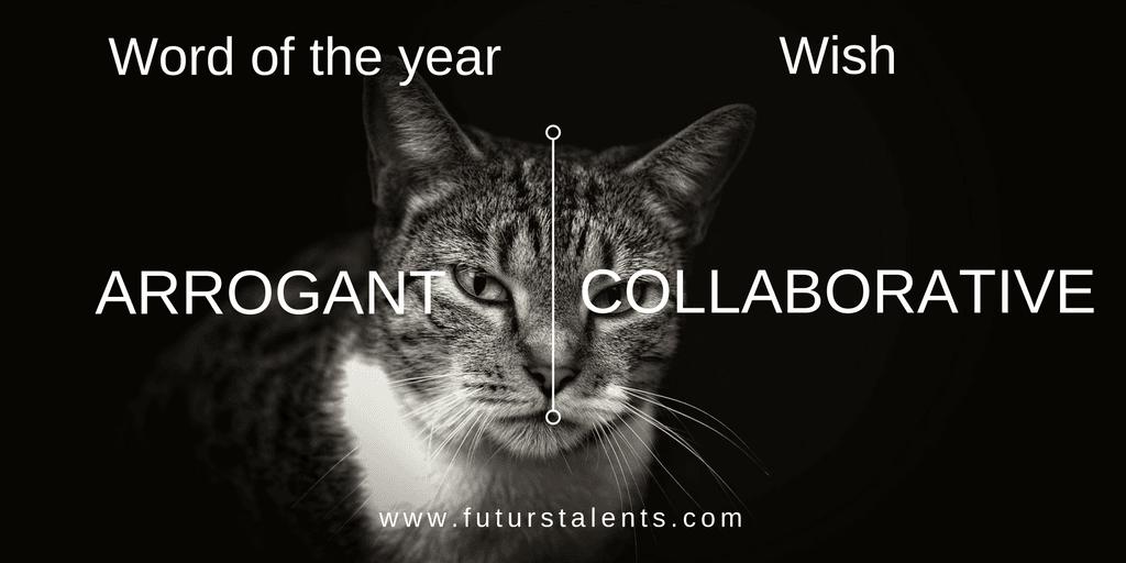 Mot de l'année Post ARROGANT vs COLLABORATIVE - Word of the year - Blog FutursTalents - Jean-Baptiste Audrerie 2016