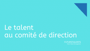 Le talent au comité de direction